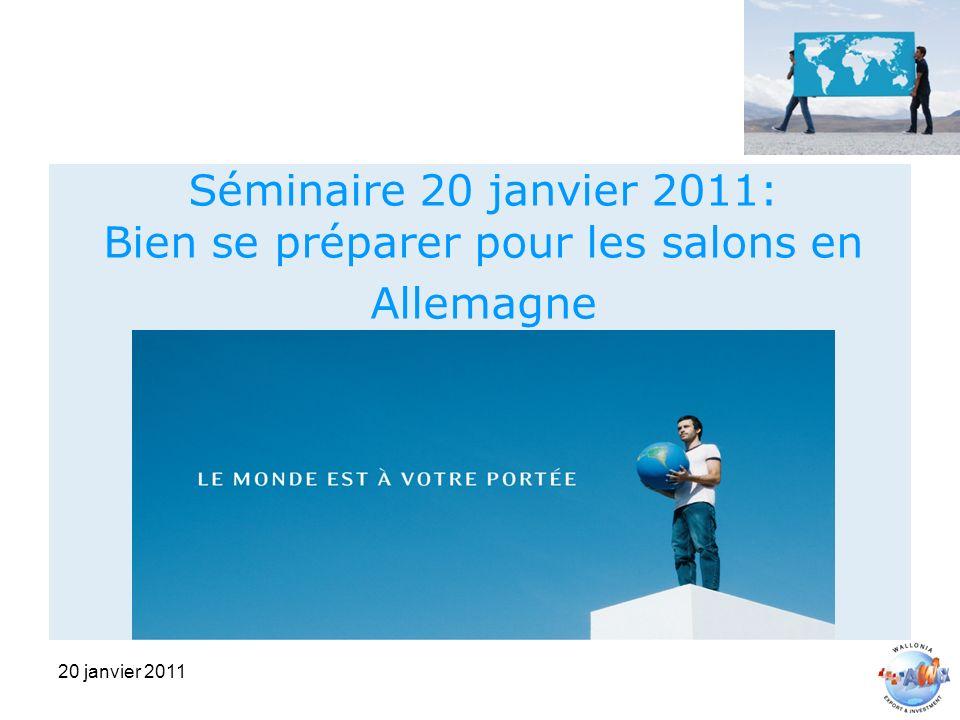 20 janvier 2011 Séminaire 20 janvier 2011: Bien se préparer pour les salons en Allemagne