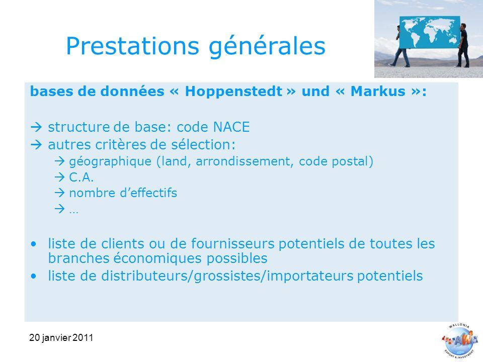 20 janvier 2011 Prestations générales bases de données « Hoppenstedt » und « Markus »: structure de base: code NACE autres critères de sélection: géographique (land, arrondissement, code postal) C.A.