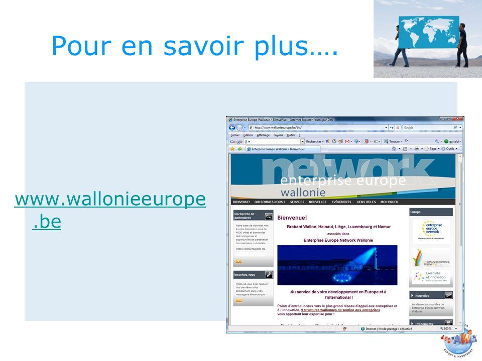 Pour en savoir plus…. www.wallonieeurope.be
