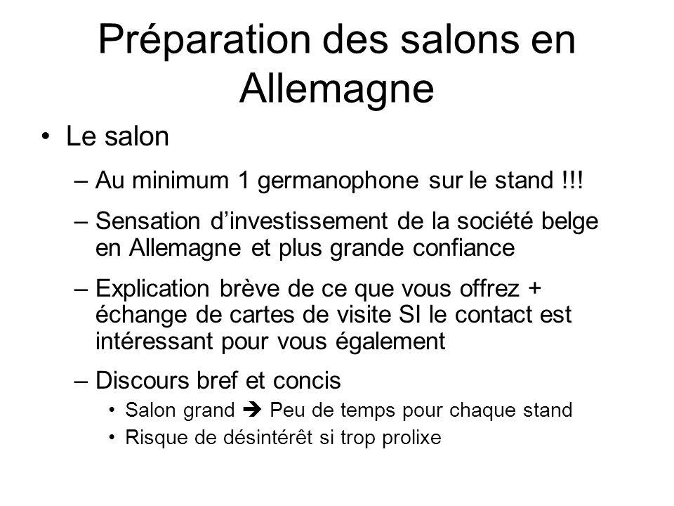 Préparation des salons en Allemagne Le salon –Au minimum 1 germanophone sur le stand !!.