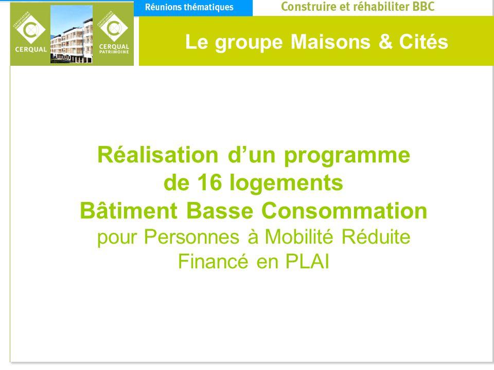 Le groupe Maisons & Cités Réalisation dun programme de 16 logements Bâtiment Basse Consommation pour Personnes à Mobilité Réduite Financé en PLAI