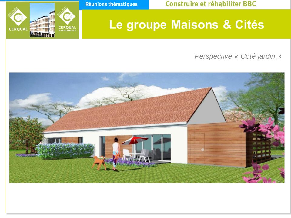 Le groupe Maisons & Cités Perspective « Côté jardin »