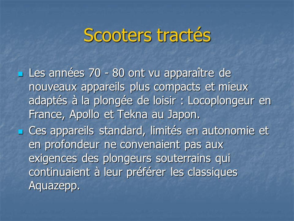 Scooters tractés Les années 70 - 80 ont vu apparaître de nouveaux appareils plus compacts et mieux adaptés à la plongée de loisir : Locoplongeur en Fr