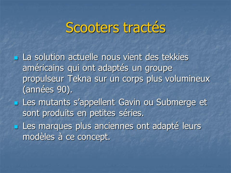 Scooters tractés La solution actuelle nous vient des tekkies américains qui ont adaptés un groupe propulseur Tekna sur un corps plus volumineux (année