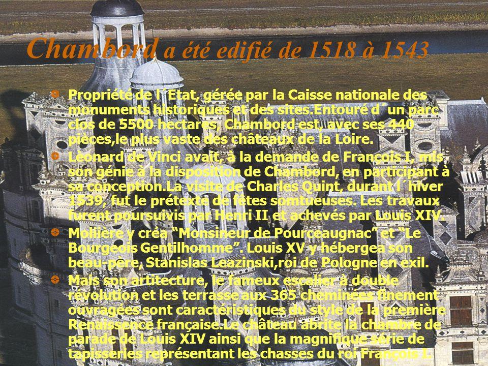 Chambord a été edifié de 1518 à 1543 Propriété de l´Etat, gérée par la Caisse nationale des monuments historiques et des sites.Entouré d´un parc clos