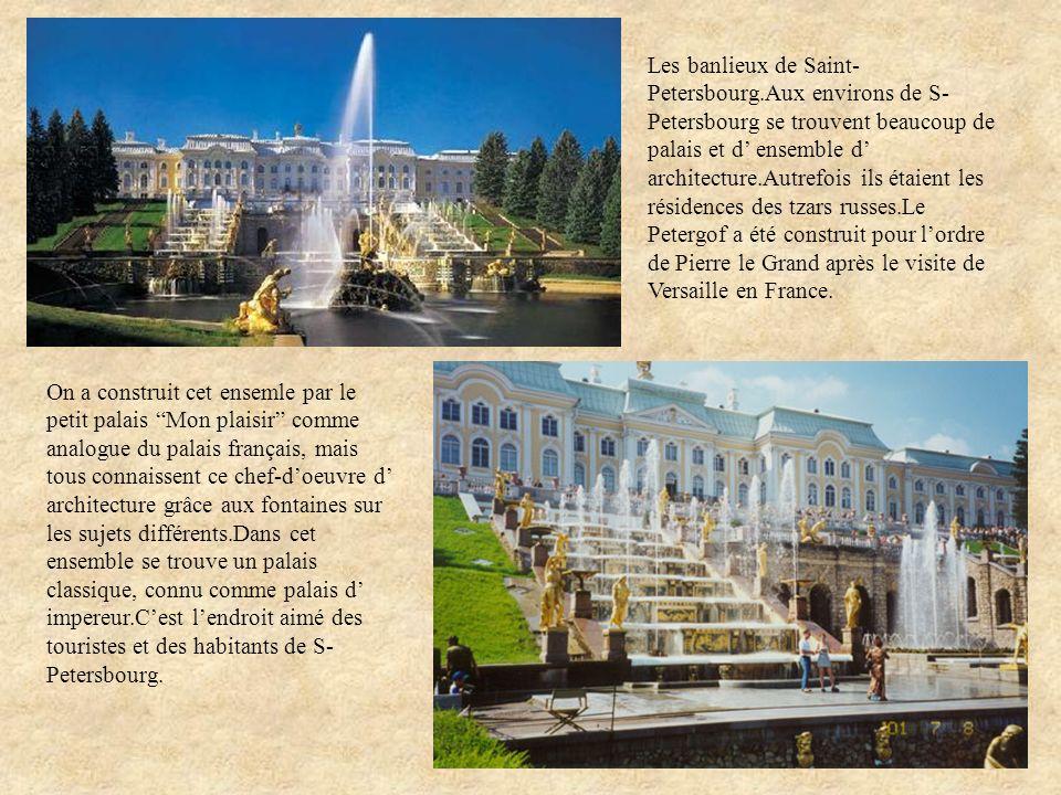 On a construit cet ensemle par le petit palais Mon plaisir comme analogue du palais français, mais tous connaissent ce chef-doeuvre d architecture grâ