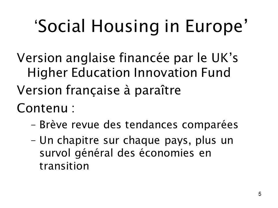 5 Social Housing in Europe Version anglaise financée par le UKs Higher Education Innovation Fund Version française à paraître Contenu : –Brève revue d