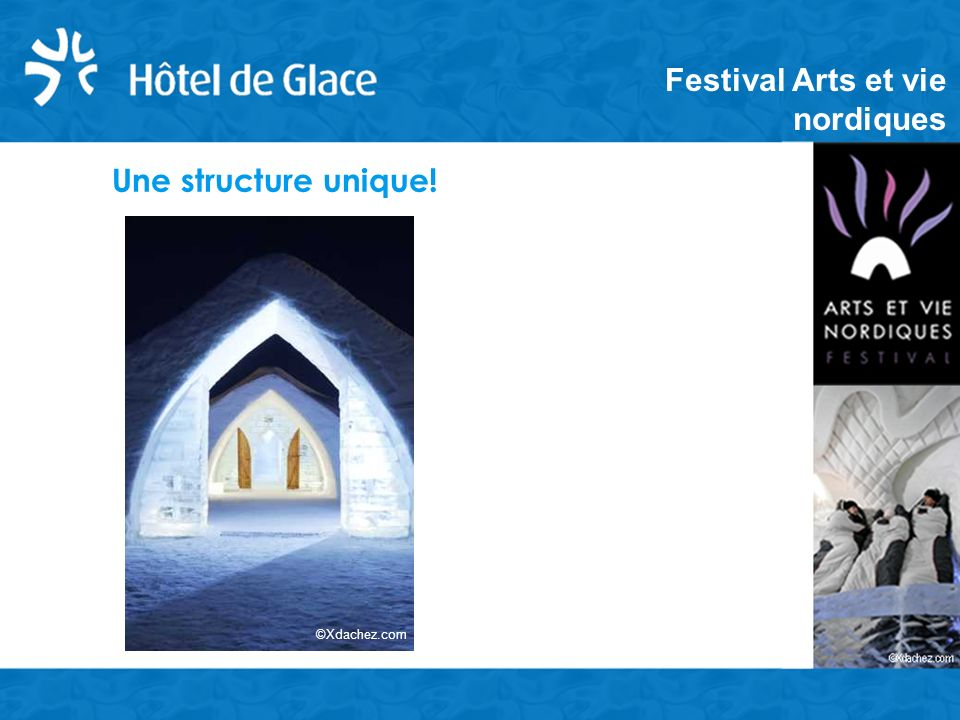 Une structure unique! ©Xdachez.com Festival Arts et vie nordiques