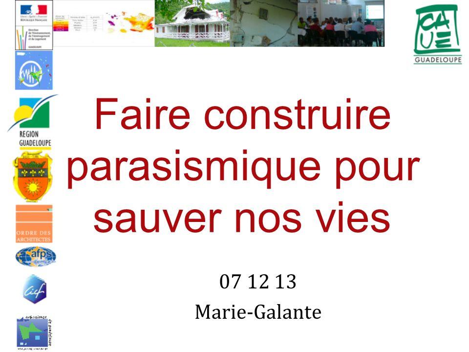 Faire construire parasismique pour sauver nos vies 07 12 13 Marie-Galante