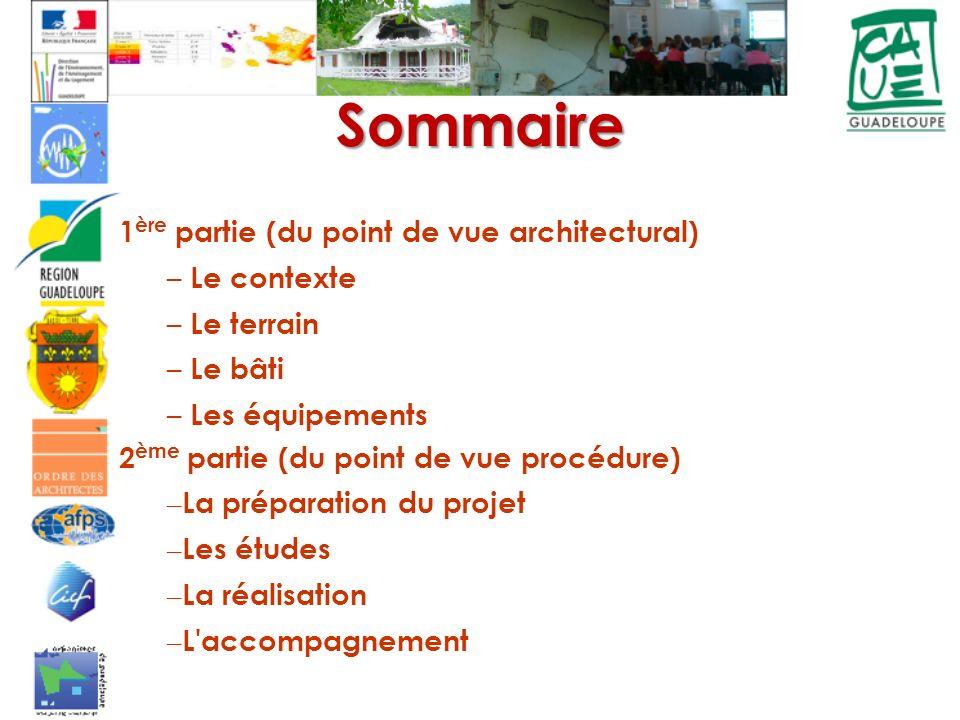 Sommaire 1 ère partie (du point de vue architectural) – Le contexte – Le terrain – Le bâti – Les équipements 2 ème partie (du point de vue procédure)