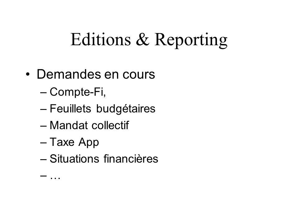 Editions & Reporting Demandes en cours –Compte-Fi, –Feuillets budgétaires –Mandat collectif –Taxe App –Situations financières –…