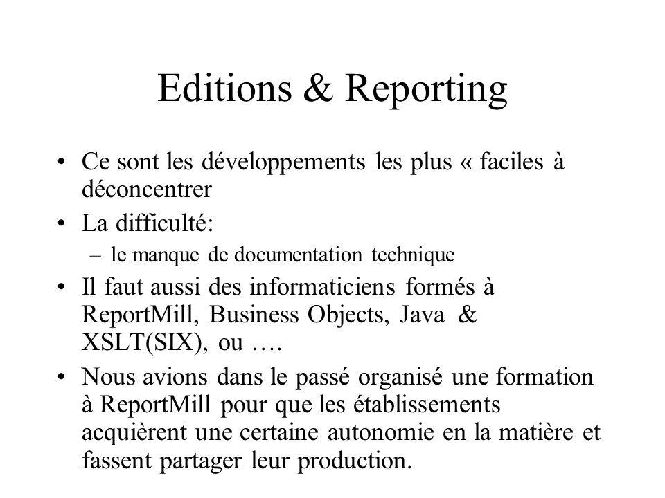 Editions & Reporting Ce sont les développements les plus « faciles à déconcentrer La difficulté: –le manque de documentation technique Il faut aussi d