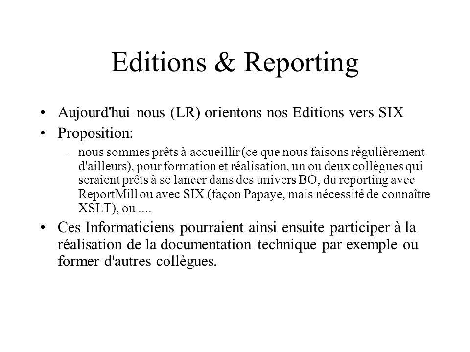 Editions & Reporting Aujourd'hui nous (LR) orientons nos Editions vers SIX Proposition: –nous sommes prêts à accueillir (ce que nous faisons régulière