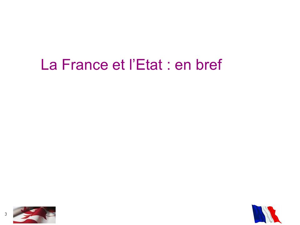 3 La France et lEtat : en bref