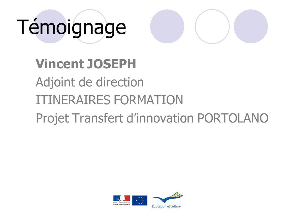 Témoignage Vincent JOSEPH Adjoint de direction ITINERAIRES FORMATION Projet Transfert dinnovation PORTOLANO
