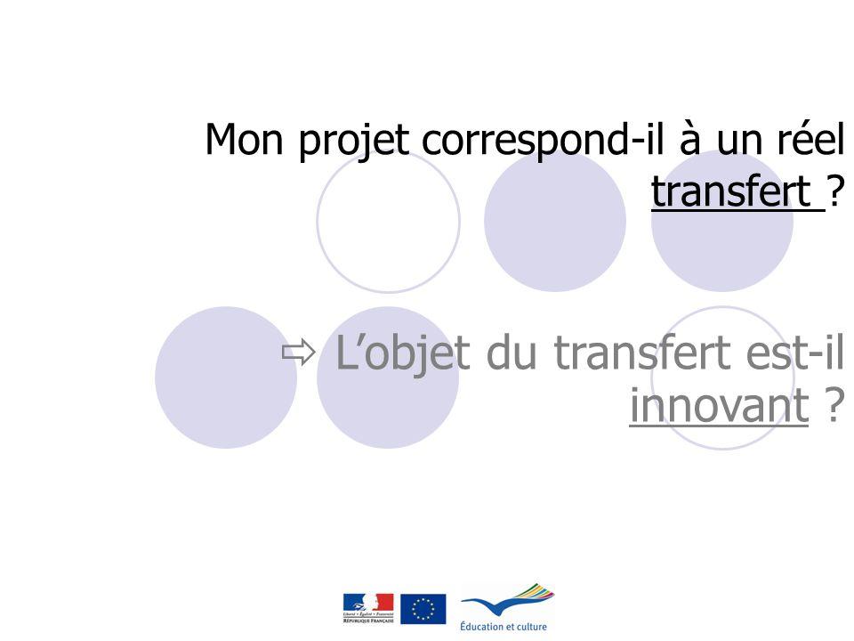 Mon projet correspond-il à un réel transfert ? Lobjet du transfert est-il innovant ?