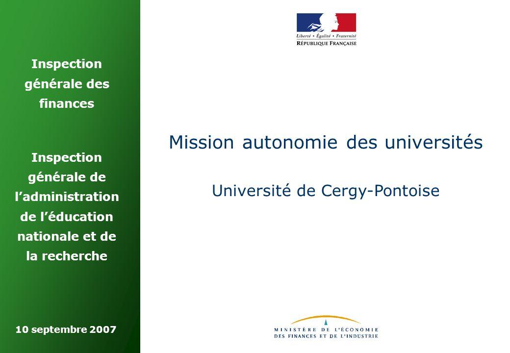Inspection générale des finances Inspection générale de ladministration de léducation nationale et de la recherche Mission autonomie des universités Université de Cergy-Pontoise 10 septembre 2007