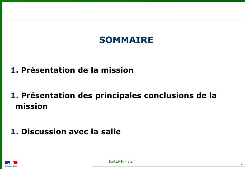 IGAENR - IGF 2 SOMMAIRE 1. Présentation de la mission 1. Présentation des principales conclusions de la mission 1. Discussion avec la salle