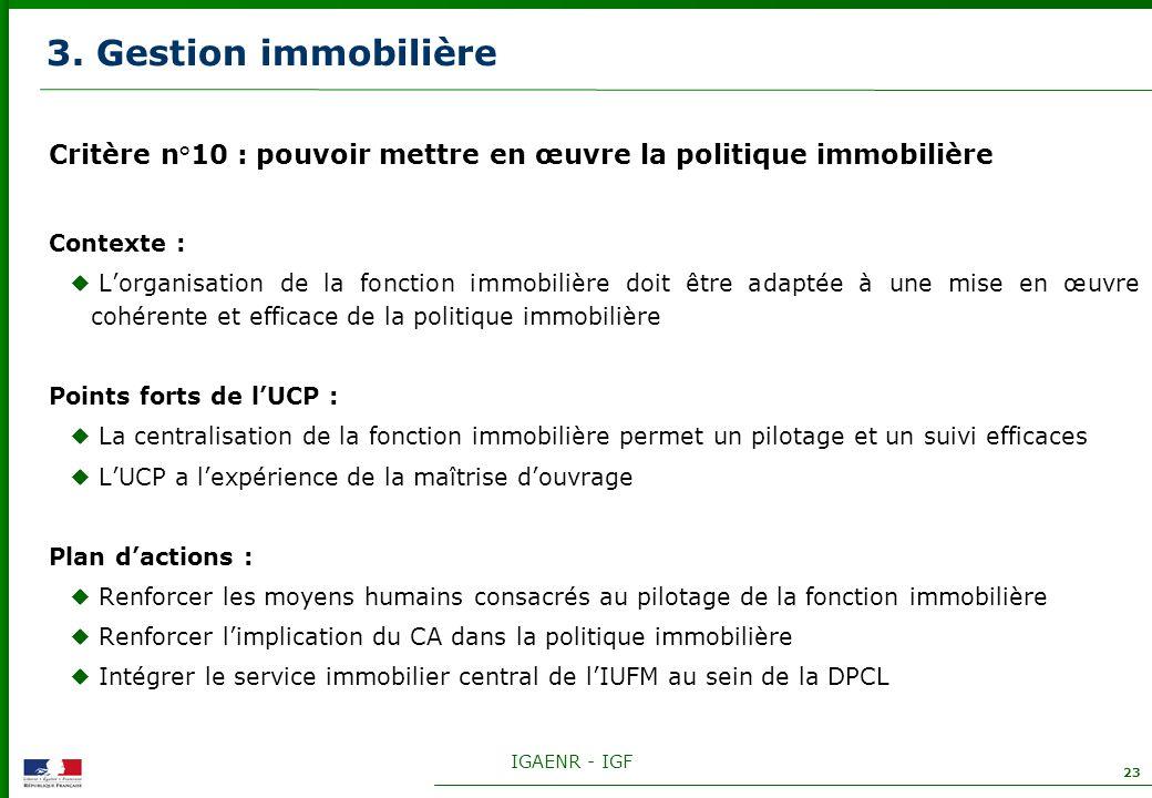 IGAENR - IGF 23 3. Gestion immobilière Critère n°10 : pouvoir mettre en œuvre la politique immobilière Contexte : Lorganisation de la fonction immobil