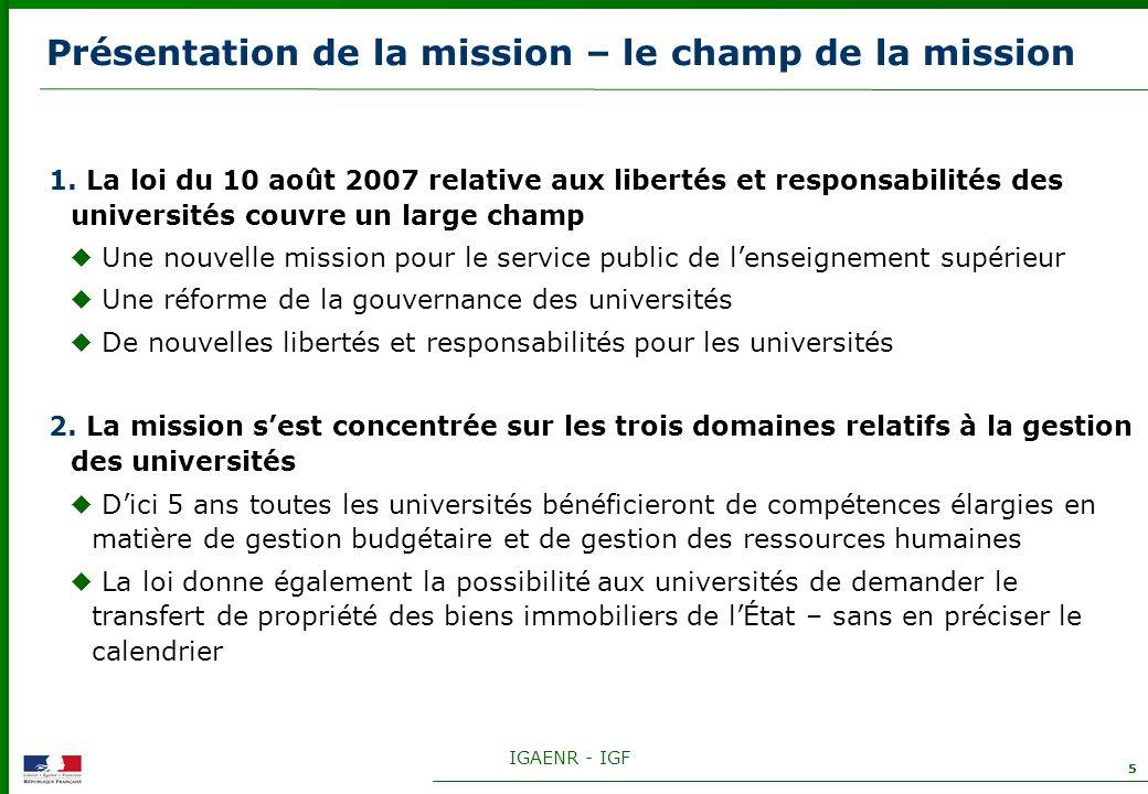 IGAENR - IGF 5 Présentation de la mission – le champ de la mission 1. La loi du 10 août 2007 relative aux libertés et responsabilités des universités