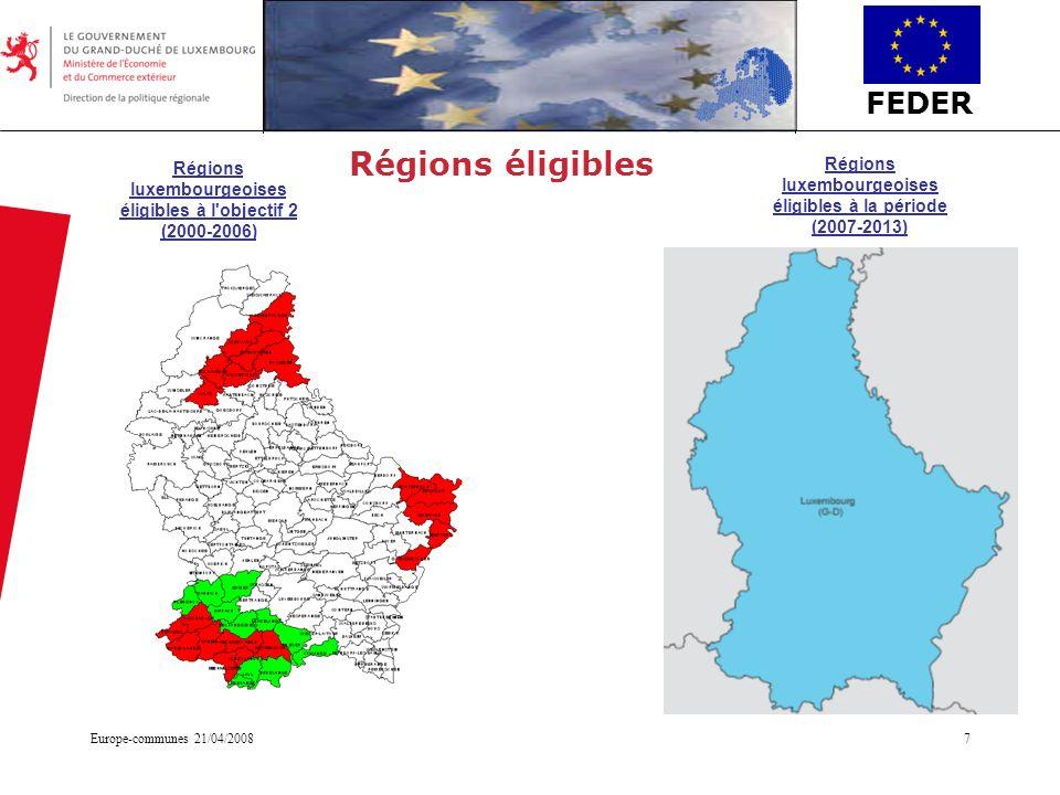 FEDER Europe-communes 21/04/20087 Régions éligibles Régions luxembourgeoises éligibles à l'objectif 2 (2000-2006) Régions luxembourgeoises éligibles à