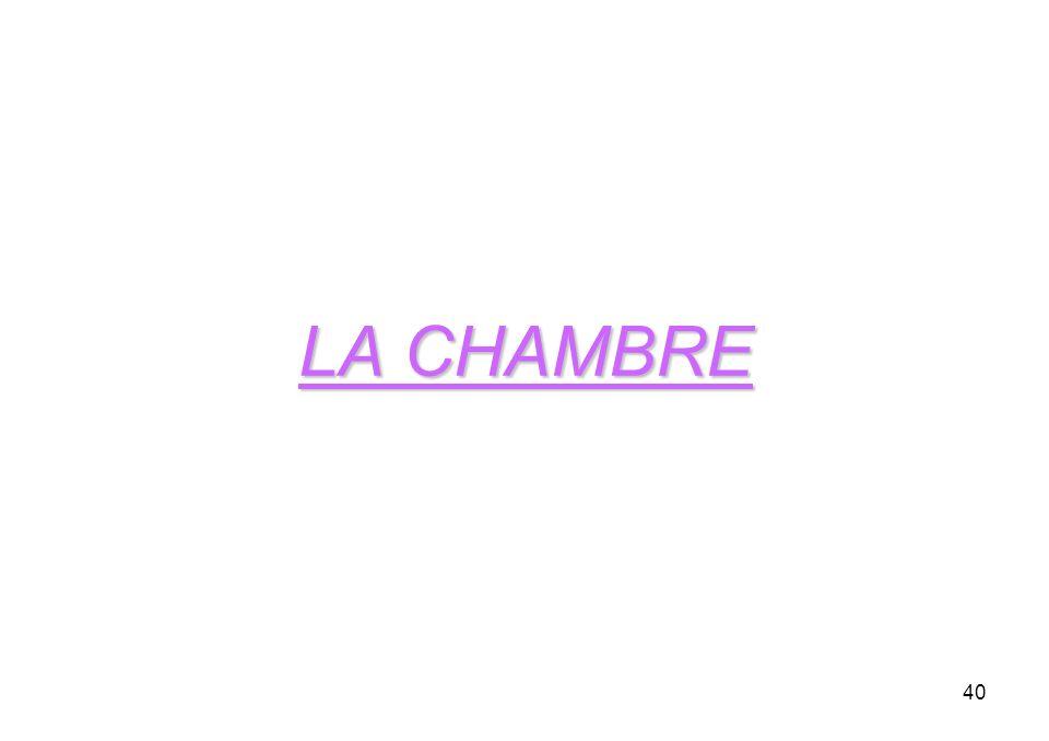 40 LA CHAMBRE