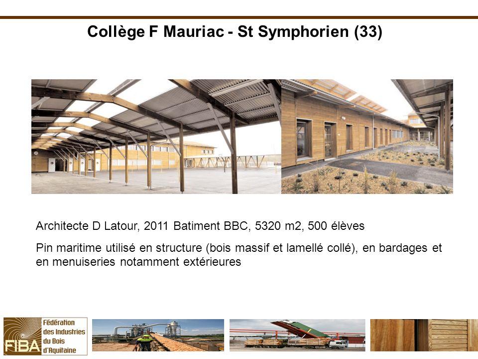Collège F Mauriac - St Symphorien (33) Architecte D Latour, 2011 Batiment BBC, 5320 m2, 500 élèves Pin maritime utilisé en structure (bois massif et l