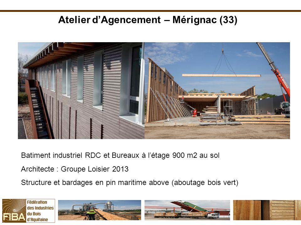 Atelier dAgencement – Mérignac (33) Batiment industriel RDC et Bureaux à létage 900 m2 au sol Architecte : Groupe Loisier 2013 Structure et bardages e