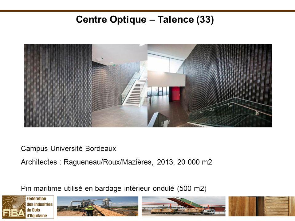 Centre Optique – Talence (33) Campus Université Bordeaux Architectes : Ragueneau/Roux/Mazières, 2013, 20 000 m2 Pin maritime utilisé en bardage intéri