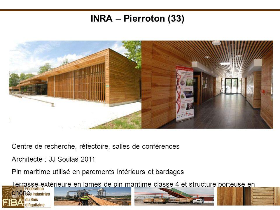 INRA – Pierroton (33) Centre de recherche, réfectoire, salles de conférences Architecte : JJ Soulas 2011 Pin maritime utilisé en parements intérieurs