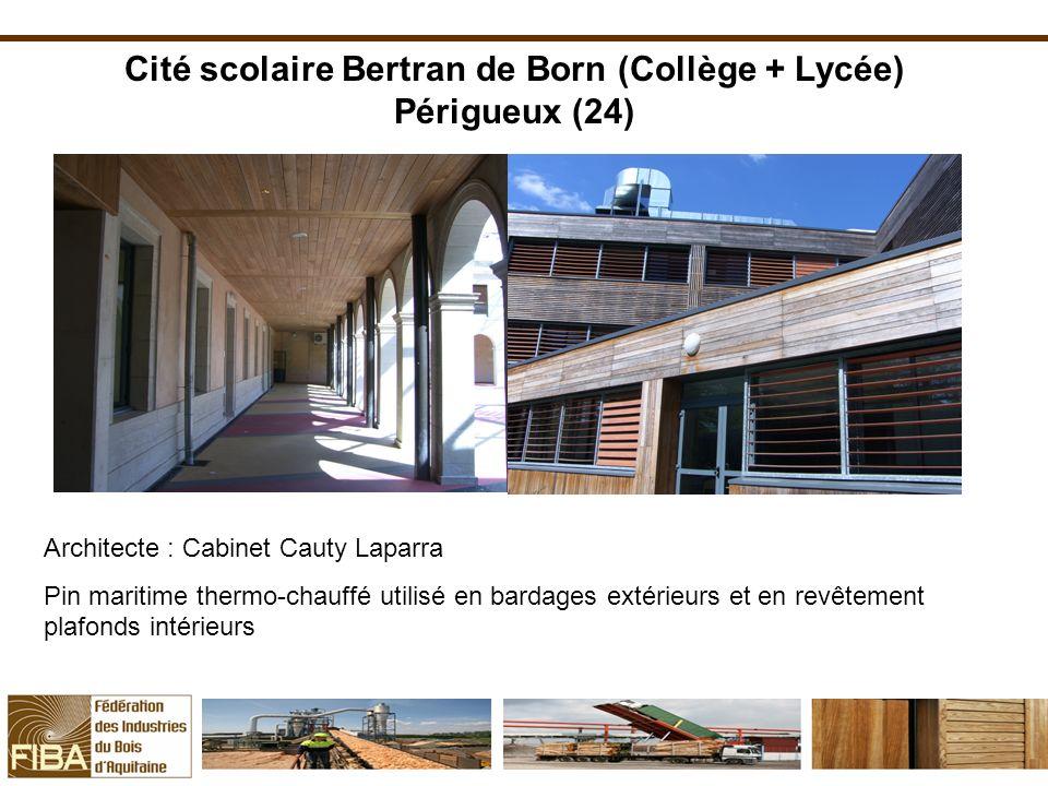Cité scolaire Bertran de Born (Collège + Lycée) Périgueux (24) Architecte : Cabinet Cauty Laparra Pin maritime thermo-chauffé utilisé en bardages exté