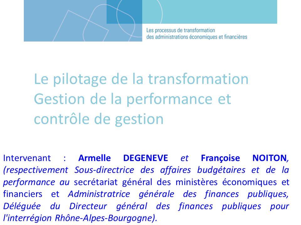 Intervenant : Armelle DEGENEVE et Françoise NOITON, (respectivement Sous-directrice des affaires budgétaires et de la performance au secrétariat génér