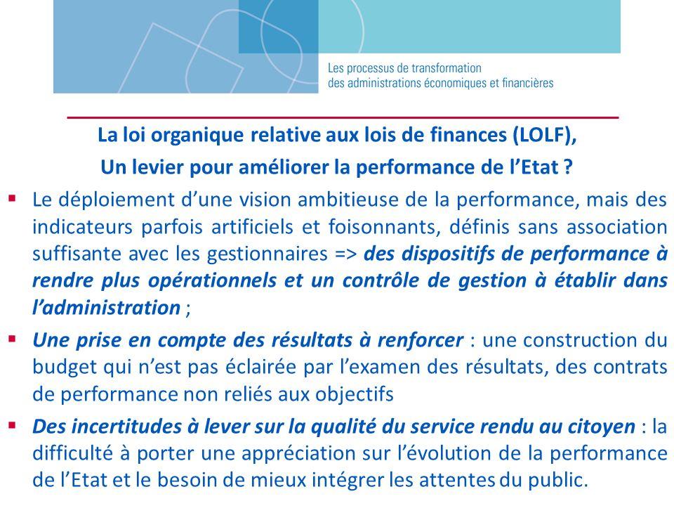 La loi organique relative aux lois de finances (LOLF), Un levier pour améliorer la performance de lEtat ? Le déploiement dune vision ambitieuse de la