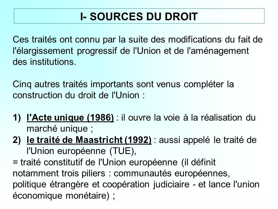 Ces traités ont connu par la suite des modifications du fait de l'élargissement progressif de l'Union et de l'aménagement des institutions. Cinq autre