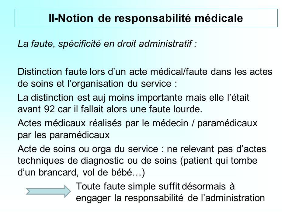 La faute, spécificité en droit administratif : Distinction faute lors dun acte médical/faute dans les actes de soins et lorganisation du service : La