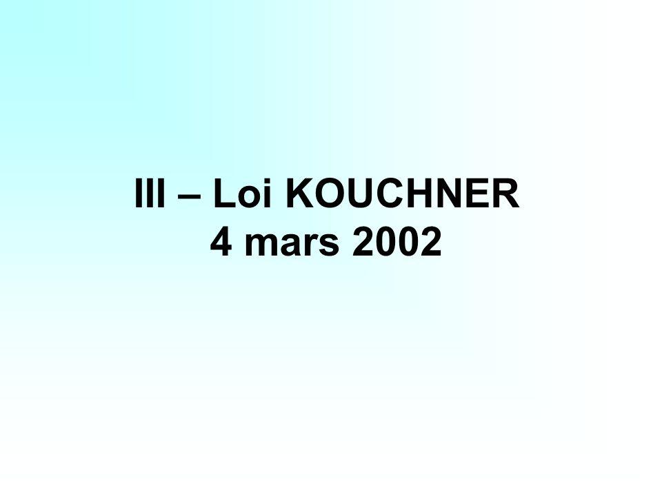 III – Loi KOUCHNER 4 mars 2002