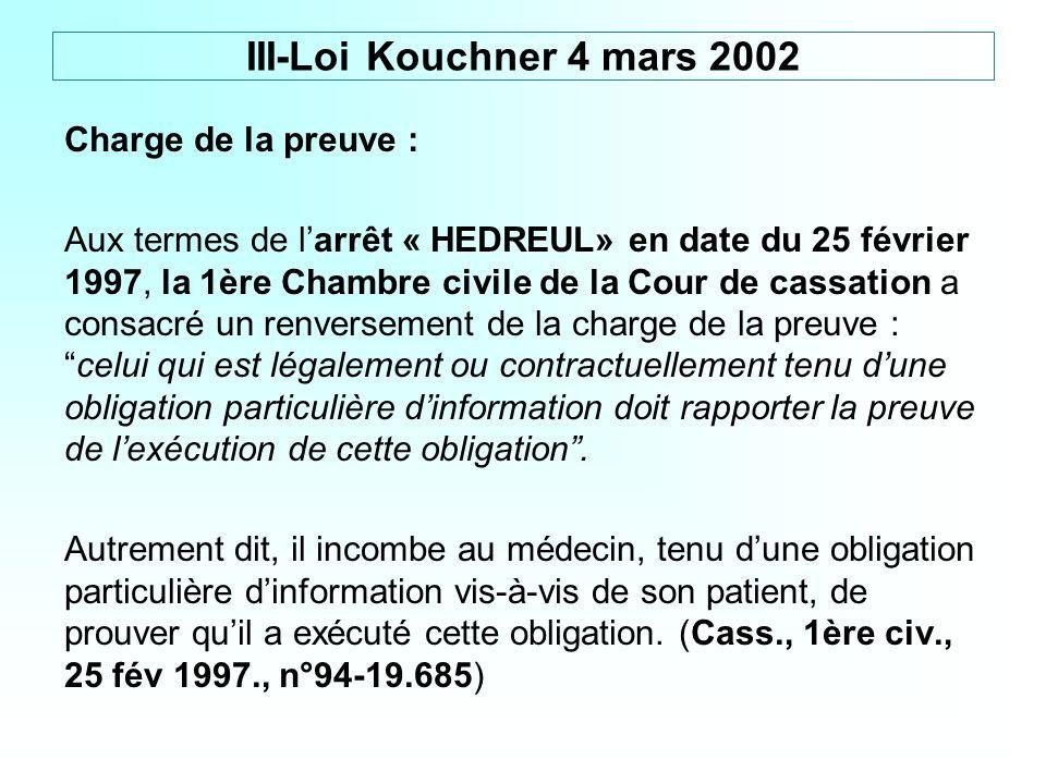Charge de la preuve : Aux termes de larrêt « HEDREUL» en date du 25 février 1997, la 1ère Chambre civile de la Cour de cassation a consacré un renvers