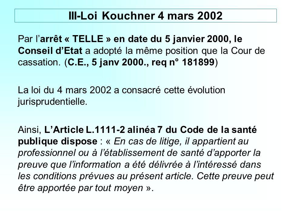 Par larrêt « TELLE » en date du 5 janvier 2000, le Conseil dEtat a adopté la même position que la Cour de cassation. (C.E., 5 janv 2000., req n° 18189