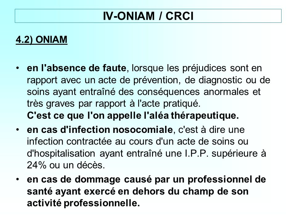4.2) ONIAM en l'absence de faute, lorsque les préjudices sont en rapport avec un acte de prévention, de diagnostic ou de soins ayant entraîné des cons