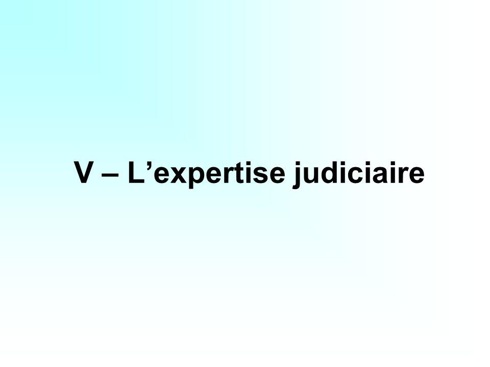 V – Lexpertise judiciaire