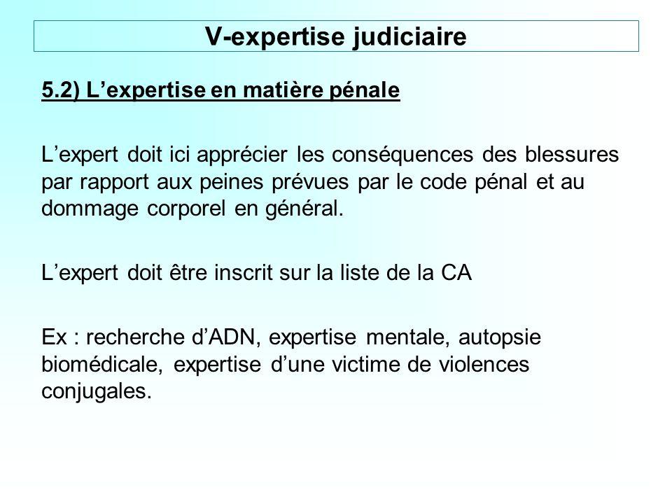 5.2) Lexpertise en matière pénale Lexpert doit ici apprécier les conséquences des blessures par rapport aux peines prévues par le code pénal et au dom