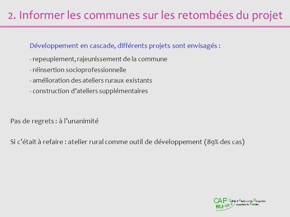2. Informer les communes sur les retombées du projet Développement en cascade, différents projets sont envisagés : - repeuplement, rajeunissement de l