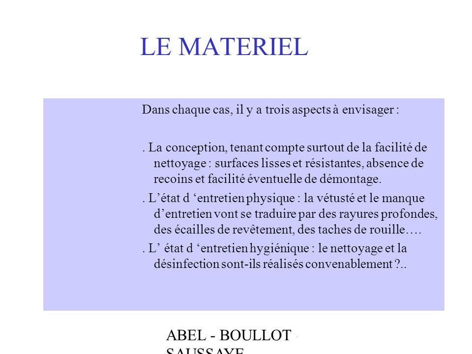 ABEL - BOULLOT - SAUSSAYE LE MATERIEL Dans chaque cas, il y a trois aspects à envisager :. La conception, tenant compte surtout de la facilité de nett