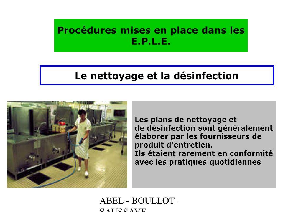 ABEL - BOULLOT - SAUSSAYE Procédures mises en place dans les E.P.L.E. Le nettoyage et la désinfection Les plans de nettoyage et de désinfection sont g