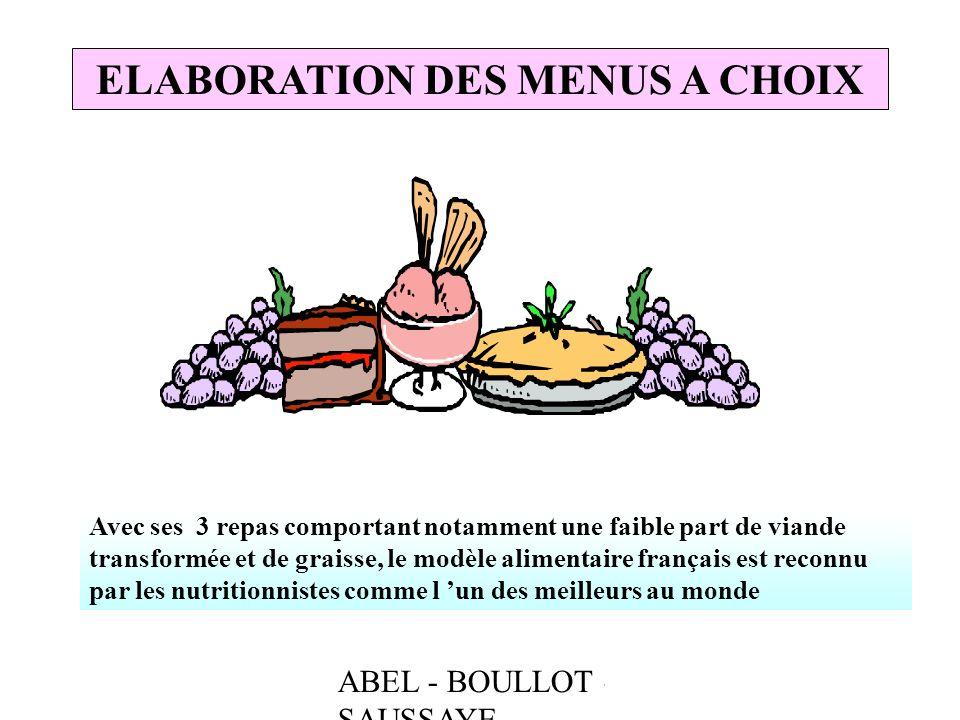 ABEL - BOULLOT - SAUSSAYE ELABORATION DES MENUS A CHOIX Avec ses 3 repas comportant notamment une faible part de viande transformée et de graisse, le