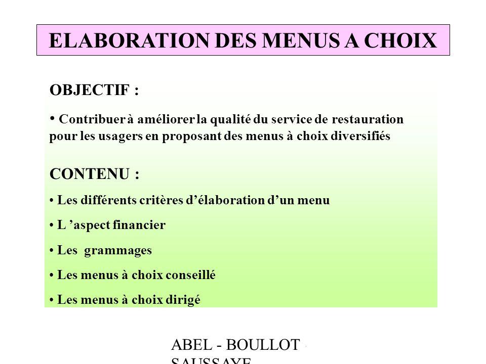 ABEL - BOULLOT - SAUSSAYE ELABORATION DES MENUS A CHOIX OBJECTIF : Contribuer à améliorer la qualité du service de restauration pour les usagers en pr