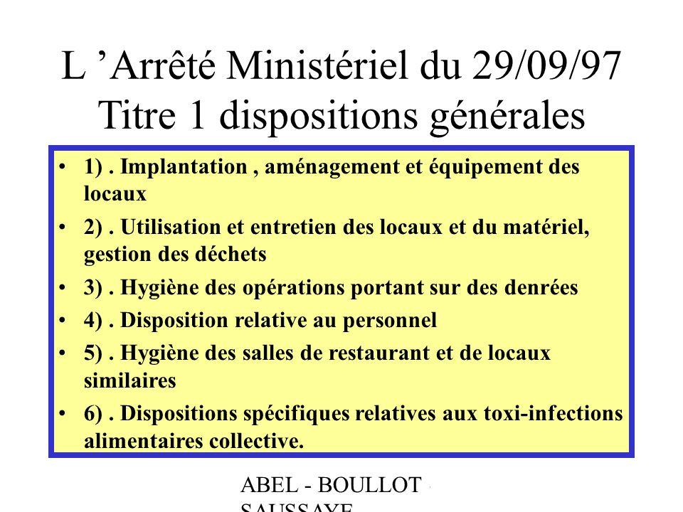 ABEL - BOULLOT - SAUSSAYE L Arrêté Ministériel du 29/09/97 Titre 1 dispositions générales 1). Implantation, aménagement et équipement des locaux 2). U
