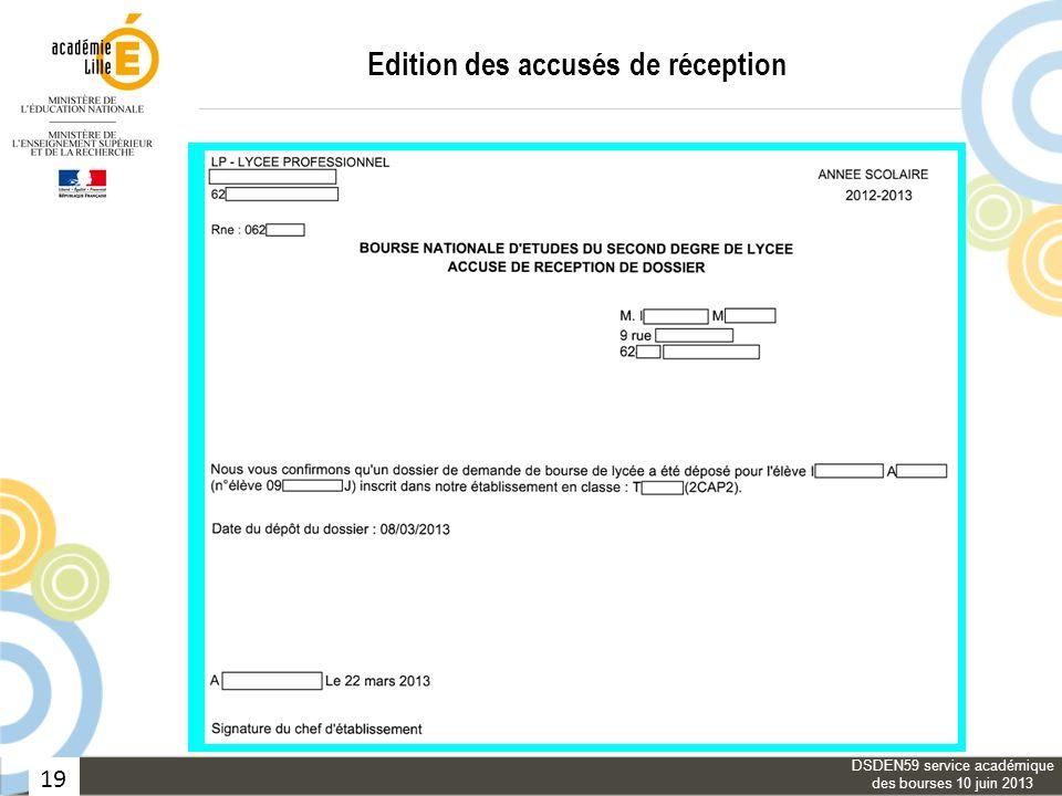 19 Edition des accusés de réception DSDEN59 service académique des bourses 10 juin 2013