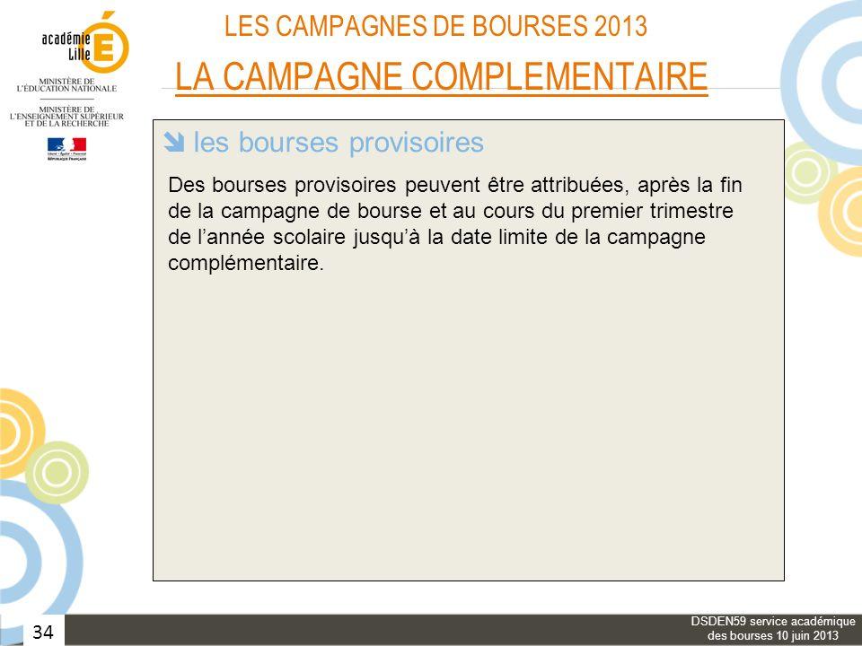 34 LES CAMPAGNES DE BOURSES 2013 LA CAMPAGNE COMPLEMENTAIRE les bourses provisoires les élèves des classes de « type collège » le réexamen du bénéfice