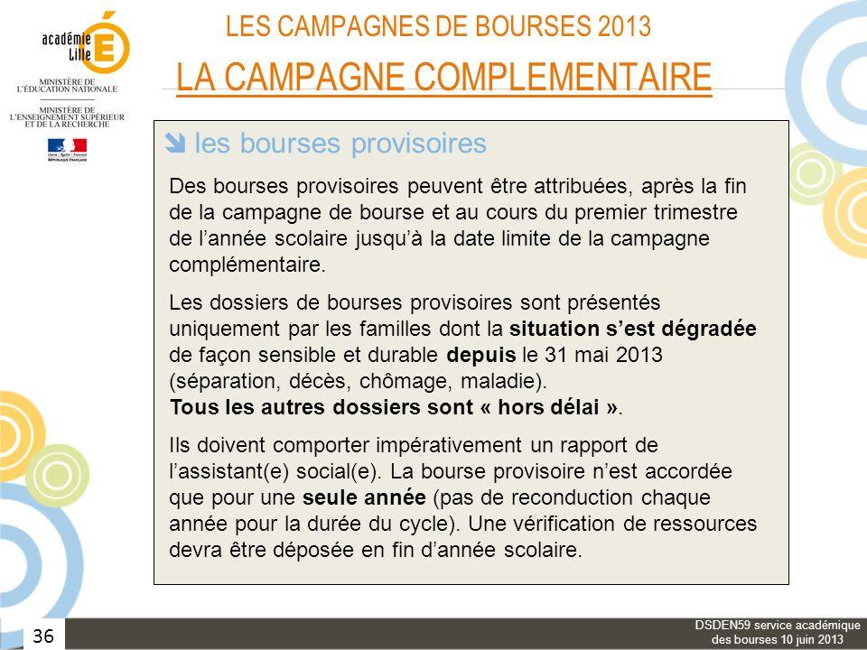 36 LES CAMPAGNES DE BOURSES 2013 LA CAMPAGNE COMPLEMENTAIRE les bourses provisoires les élèves des classes de « type collège » le réexamen du bénéfice